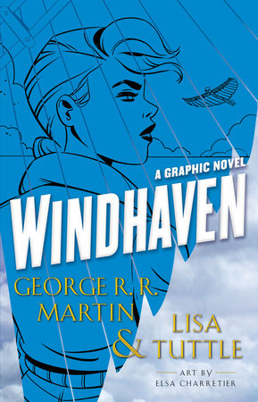 Windhaven (Graphic Novel) by George R. R. Martin and Lisa Tuttle