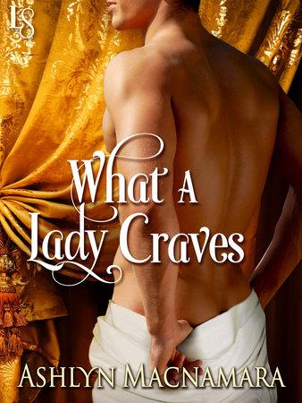 What a Lady Craves by Ashlyn Macnamara