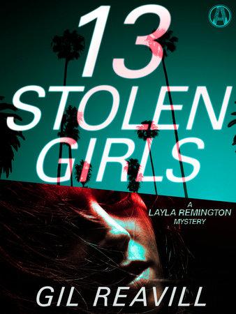13 Stolen Girls by Gil Reavill
