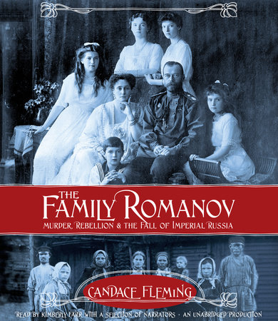 The Family Romanov: Murder, Rebellion, and the Fall of Imperial Russia cover