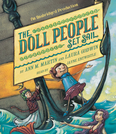 The Doll People Set Sail by Ann M. Martin and Laura Godwin