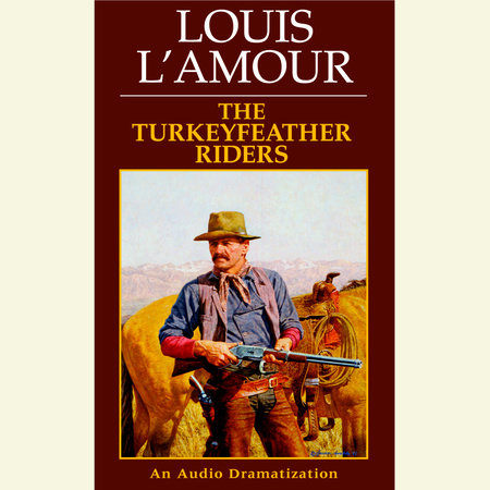 The Turkeyfeather Riders by Louis L'Amour