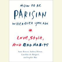 How to Be Parisian Wherever You Are Cover