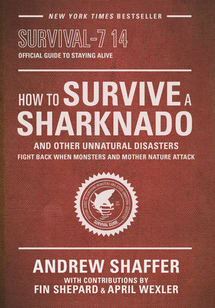 How to Survive a Sharknado and Other Unnatural Disasters by Andrew Shaffer