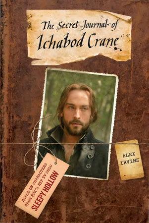 The Secret Journal of Ichabod Crane by Alex Irvine