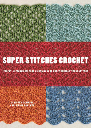 Super Stitches Crochet by Jennifer Campbell and Ann-Marie Bakewell