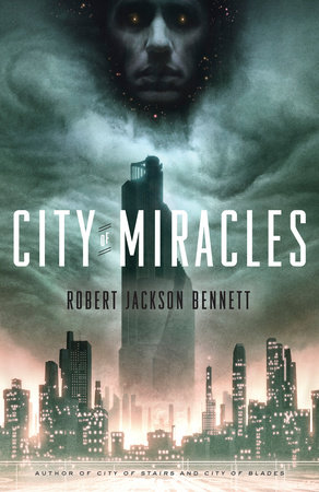 City of Miracles by Robert Jackson Bennett