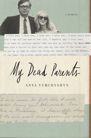 My Dead Parents by Anya Yurchyshyn