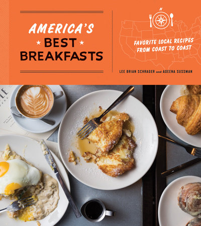 America's Best Breakfasts by Lee Brian Schrager and Adeena Sussman