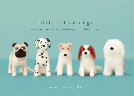 The cover of the book Little Felted Dogs