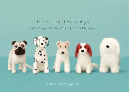Little Felted Dogs by Saori Yamazaki