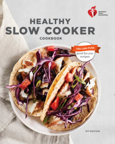 American Heart Association Healthy Slow Cooker Cookbook, Second Edition