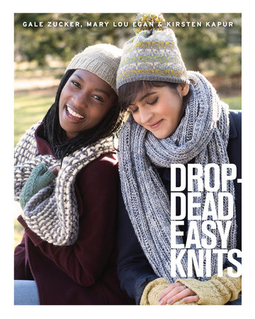 Drop-Dead Easy Knits by Gale Zucker, Mary Lou Egan and Kirsten Kapur
