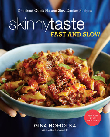 Skinnytaste Fast and Slow by Gina Homolka and Heather K. Jones