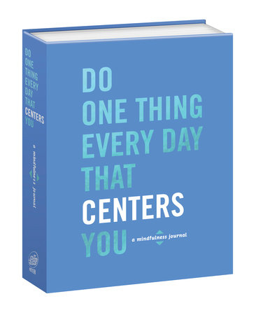 Do One Thing Every Day That Centers You by Robie Rogge and Dian G. Smith