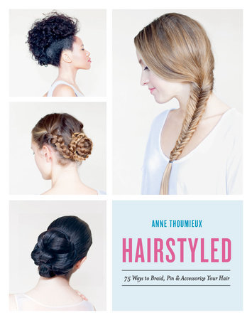 Hairstyled by Anne Thoumieux