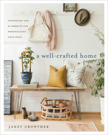A Well-Crafted Home by Janet Crowther
