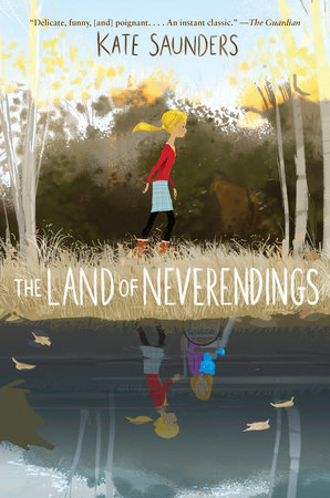 The Land of Neverendings by Kate Saunders