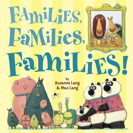 Families, Families, Families! by Suzanne Lang