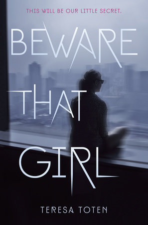 Cover of Beware That Girl by Teresa Toten