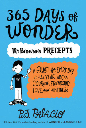 365 Days of Wonder: Mr. Browne's Book of Precepts by R. J. Palacio