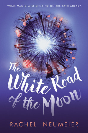 The White Road of the Moon by Rachel Neumeier