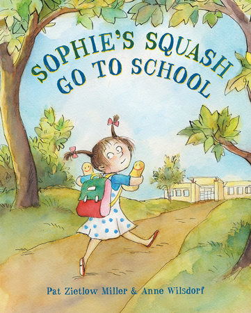 Sophie's Squash Go to School by Pat Zietlow Miller