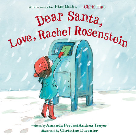 Dear Santa, Love, Rachel Rosenstein by Amanda Peet and Andrea Troyer