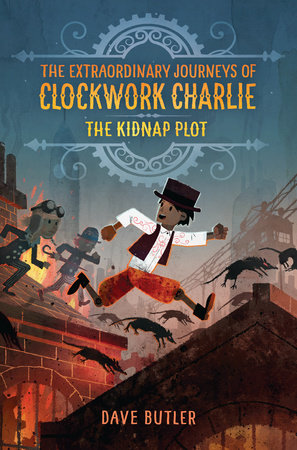 Image result for The Extraordinary Journeys of Clockwork Charlie by Dave Butler