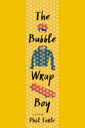 The Bubble Wrap Boy by Phil Earle