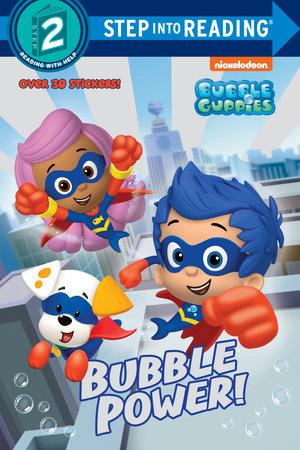 Bubble Power! (Bubble Guppies) by Mary Man-Kong | PenguinRandomHouse com:  Books
