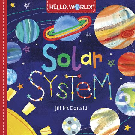 Hello, World! Solar System by Jill McDonald