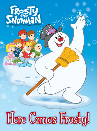 Here Comes Frosty Frosty the Snowman by Random House