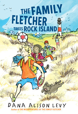 The Family Fletcher Takes Rock Island by Dana Alison Levy
