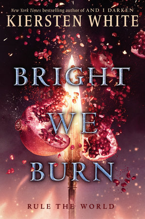 Bright We Burn By Kiersten White Penguinrandomhouse Books