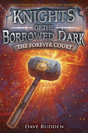 The Forever Court (Knights of the Borrowed Dark, Book 2) by Dave Rudden