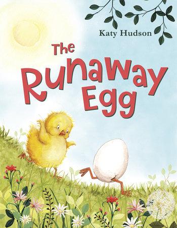 The Runaway Egg by Katy Hudson