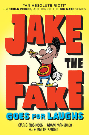 Jake the Fake Goes for Laughs by Adam Mansbach,Craig Robinson