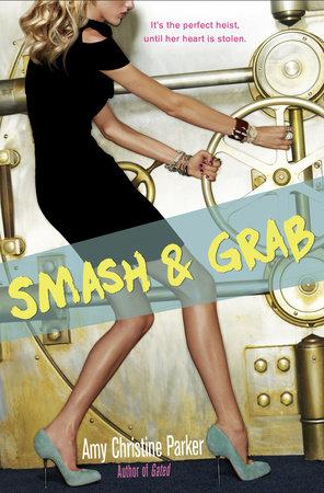 Smash & Grab by Amy Christine Parker