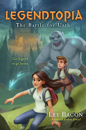Legendtopia Book #1: The Battle for Urth by Lee Bacon