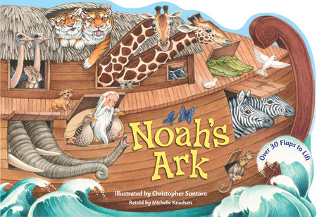 Noahs Ark By Michelle Knudsen