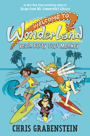 Welcome to Wonderland #2: Beach Party Surf Monkey by Chris Grabenstein