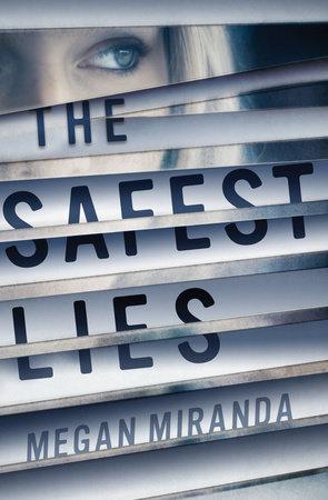 The Safest Lies by Megan Miranda