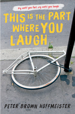 This is the Part Where You Laugh by Peter Brown Hoffmeister