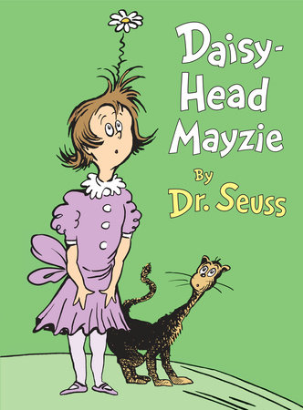 Daisy-Head Mayzie by Dr. Seuss