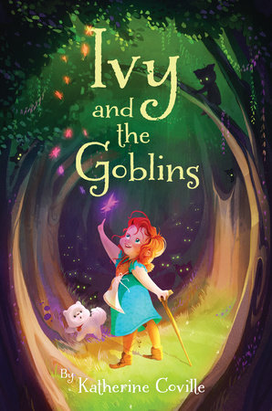 Ivy and the Goblins by Katherine Coville