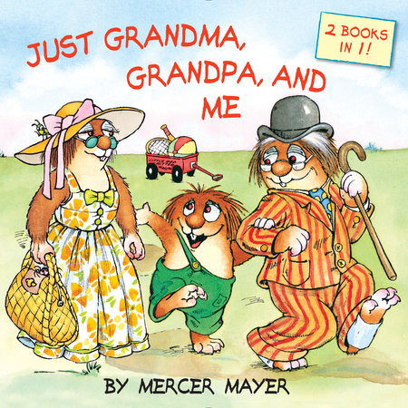 Just Grandma, Grandpa, and Me (Little Critter) by Mercer Mayer