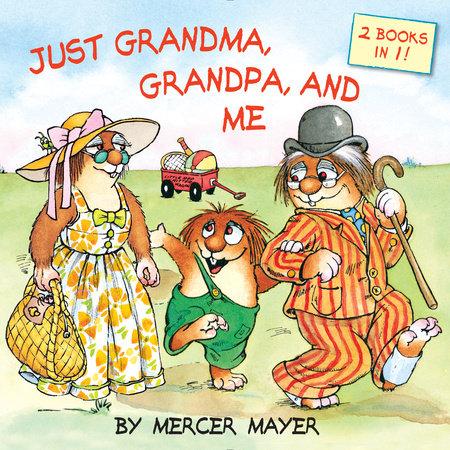 Just Grandma, Grandpa, and Me (Little Critter)