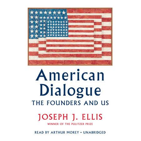 American Dialogue by Joseph J. Ellis