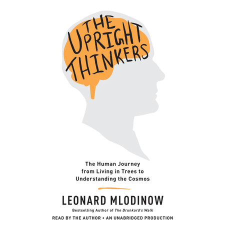 The Upright Thinkers by Leonard Mlodinow